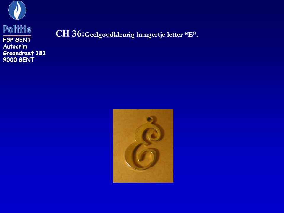 """CH 36: Geelgoudkleurig hangertje letter """"E"""". FGP GENT Autocrim Groendreef 181 9000 GENT"""