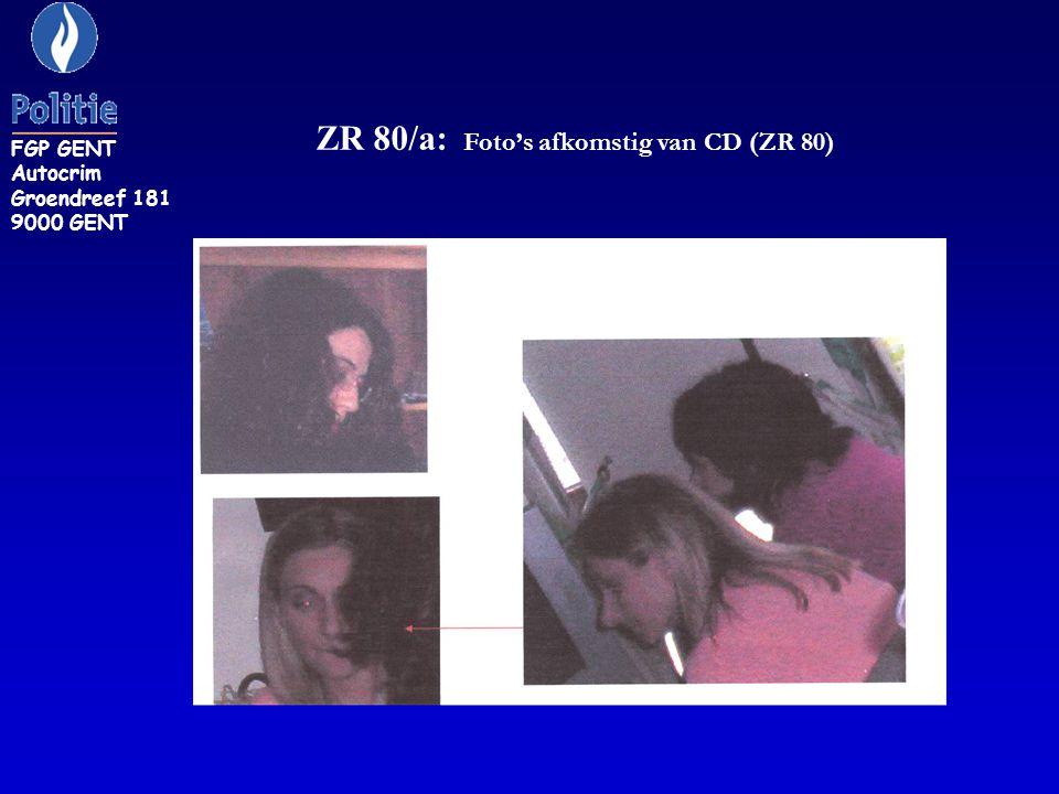 FGP GENT Autocrim Groendreef 181 9000 GENT ZR 80/a: Foto's afkomstig van CD (ZR 80)