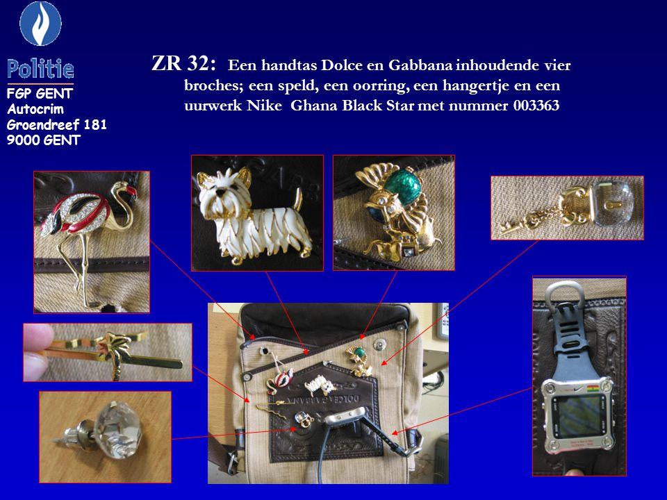 ZR 32: Een handtas Dolce en Gabbana inhoudende vier broches; een speld, een oorring, een hangertje en een uurwerk Nike Ghana Black Star met nummer 003363 FGP GENT Autocrim Groendreef 181 9000 GENT