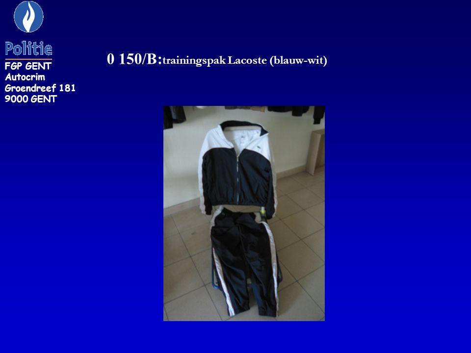 0 150/B: trainingspak Lacoste (blauw-wit) FGP GENT Autocrim Groendreef 181 9000 GENT