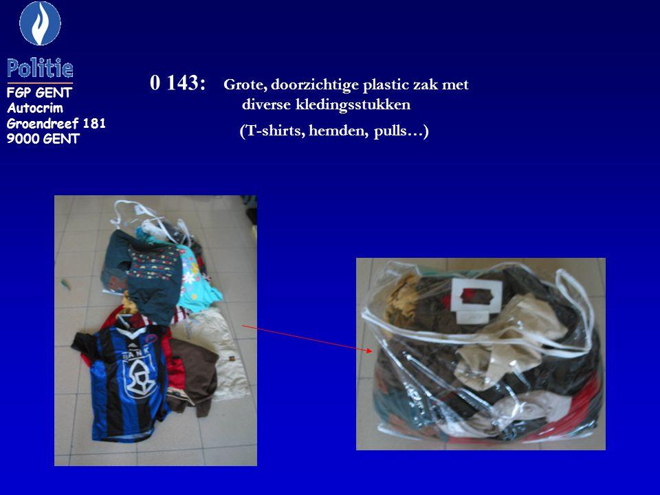 0 143: Grote, doorzichtige plastic zak met diverse kledingsstukken (T-shirts, hemden, pulls…) FGP GENT Autocrim Groendreef 181 9000 GENT