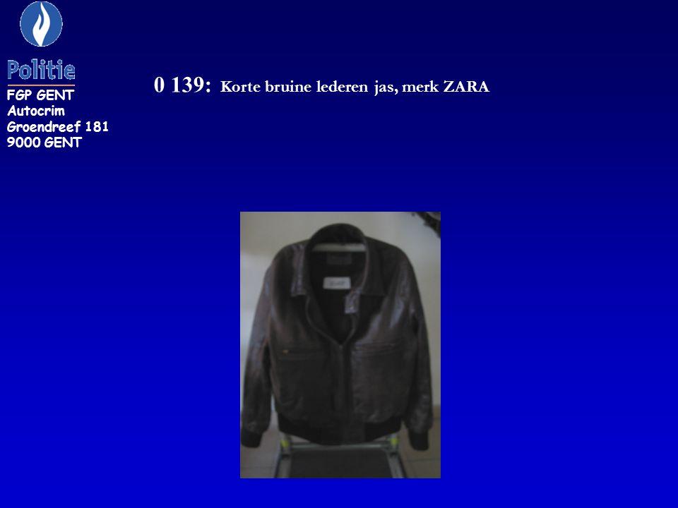 0 139: Korte bruine lederen jas, merk ZARA FGP GENT Autocrim Groendreef 181 9000 GENT