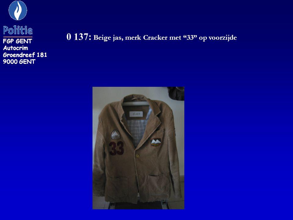 """0 137: Beige jas, merk Cracker met """"33"""" op voorzijde FGP GENT Autocrim Groendreef 181 9000 GENT"""