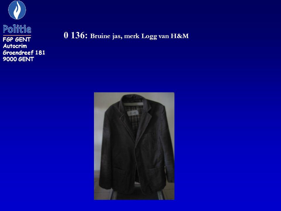 0 136: Bruine jas, merk Logg van H&M FGP GENT Autocrim Groendreef 181 9000 GENT