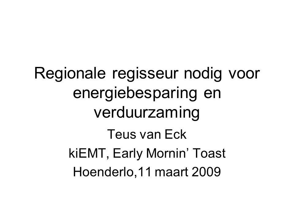 Regionale regisseur nodig voor energiebesparing en verduurzaming Teus van Eck kiEMT, Early Mornin' Toast Hoenderlo,11 maart 2009
