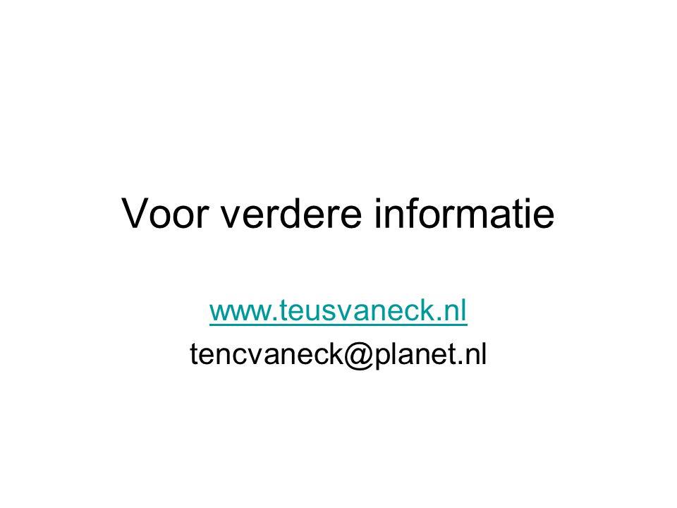 Voor verdere informatie www.teusvaneck.nl tencvaneck@planet.nl