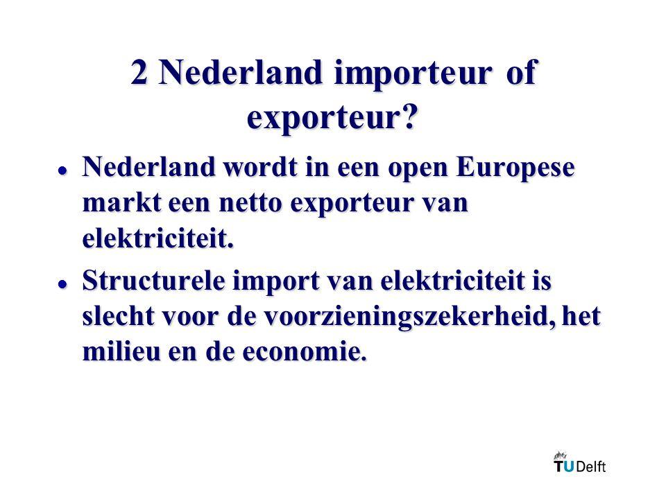 2 Nederland importeur of exporteur.