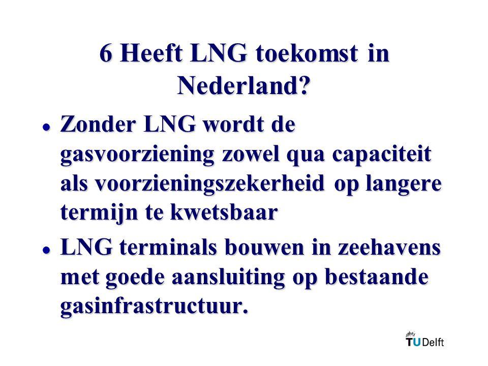 6 Heeft LNG toekomst in Nederland.
