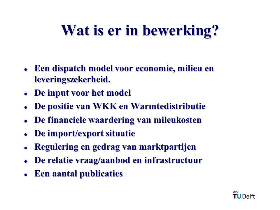 Wat is er in bewerking.l Een dispatch model voor economie, milieu en leveringszekerheid.
