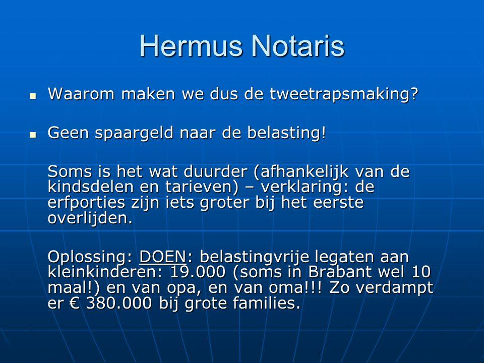 Hermus Notaris Waarom maken we dus de tweetrapsmaking.