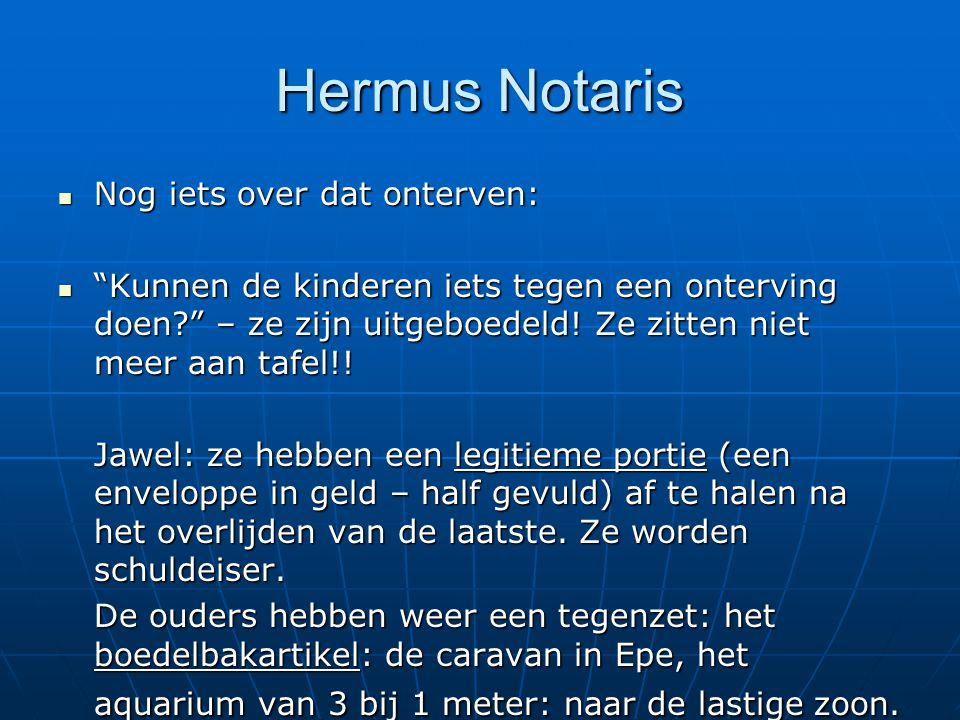 Hermus Notaris Nog iets over dat onterven: Nog iets over dat onterven: Kunnen de kinderen iets tegen een onterving doen? – ze zijn uitgeboedeld.