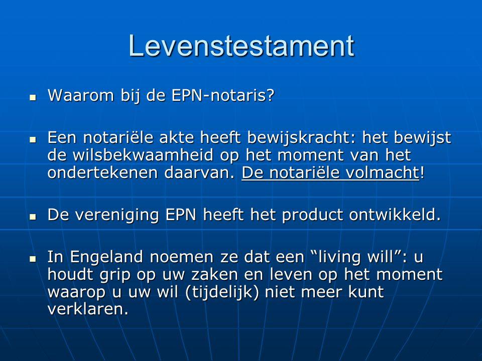 Levenstestament Waarom bij de EPN-notaris.Waarom bij de EPN-notaris.
