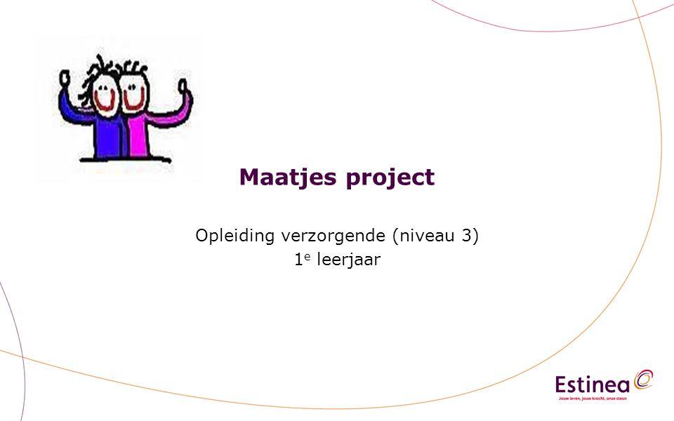 Maatjes project Opleiding verzorgende (niveau 3) 1 e leerjaar