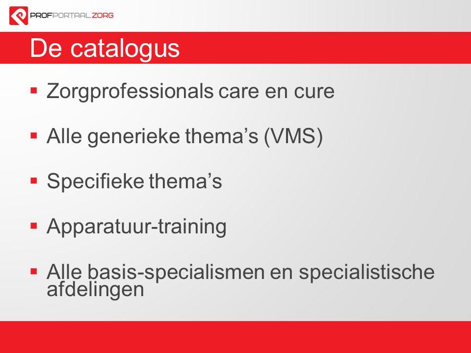 De catalogus  Zorgprofessionals care en cure  Alle generieke thema's (VMS)  Specifieke thema's  Apparatuur-training  Alle basis-specialismen en s