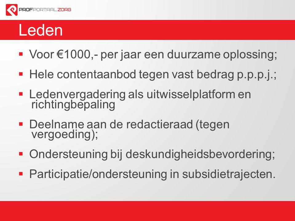 Leden  Voor €1000,- per jaar een duurzame oplossing;  Hele contentaanbod tegen vast bedrag p.p.p.j.;  Ledenvergadering als uitwisselplatform en richtingbepaling  Deelname aan de redactieraad (tegen vergoeding);  Ondersteuning bij deskundigheidsbevordering;  Participatie/ondersteuning in subsidietrajecten.