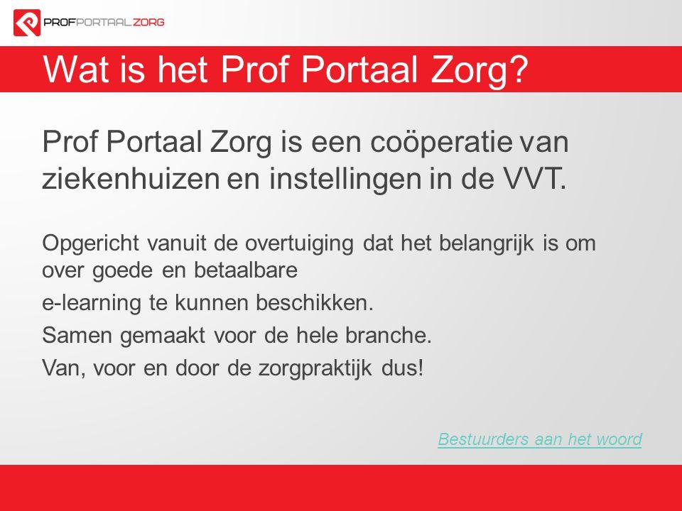 Wat is het Prof Portaal Zorg? Prof Portaal Zorg is een coöperatie van ziekenhuizen en instellingen in de VVT. Opgericht vanuit de overtuiging dat het