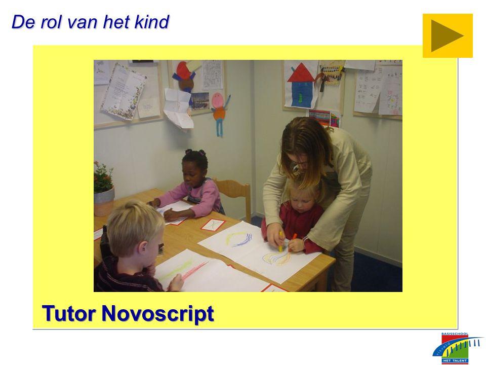 De rol van het kind De rol van het kind Tutor Novoscript