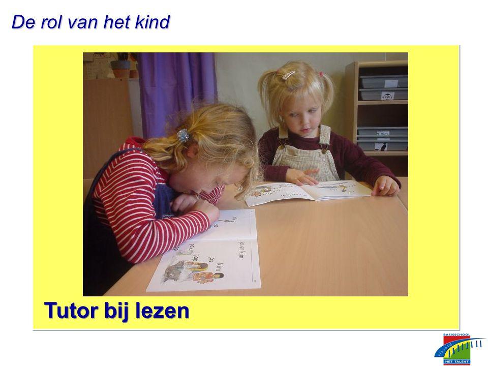 De rol van het kind De rol van het kind Tutor bij lezen