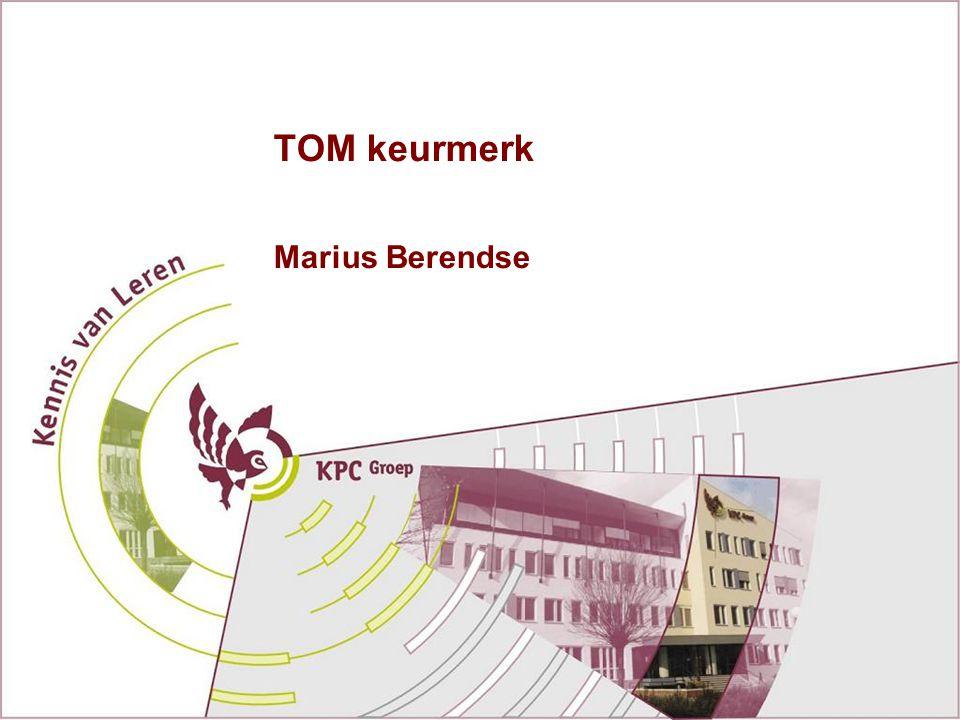 TOM Keurmerk: enkele vragen Wanneer mag je een TOMschild dragen.