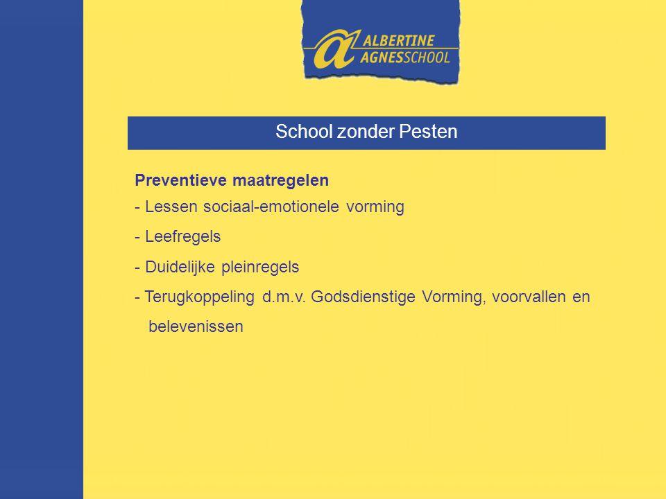 School zonder Pesten Preventieve maatregelen - Lessen sociaal-emotionele vorming - Leefregels - Duidelijke pleinregels - Terugkoppeling d.m.v.