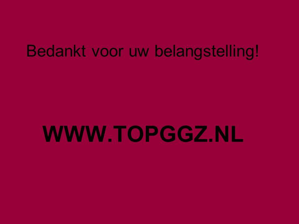 Bedankt voor uw belangstelling! WWW.TOPGGZ.NL