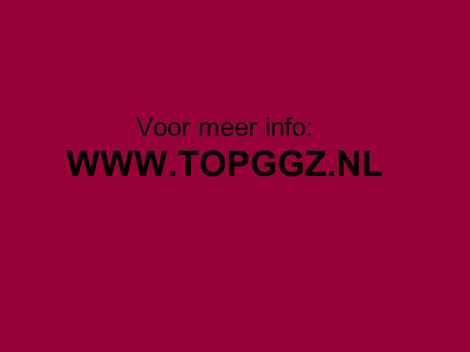 Voor meer info: WWW.TOPGGZ.NL