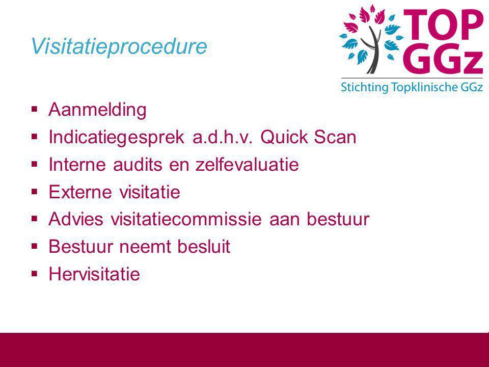 Visitatiecommissie  Accent op neutraliteit en transparantie  Gedragscode  Diverse professionals  Werkwijze