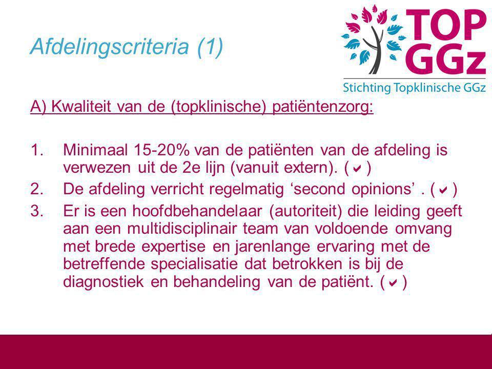 Afdelingscriteria (2) 4.De afdeling werkt vanuit de binnen de GGz vastgestelde multidisciplinaire richtlijnen.