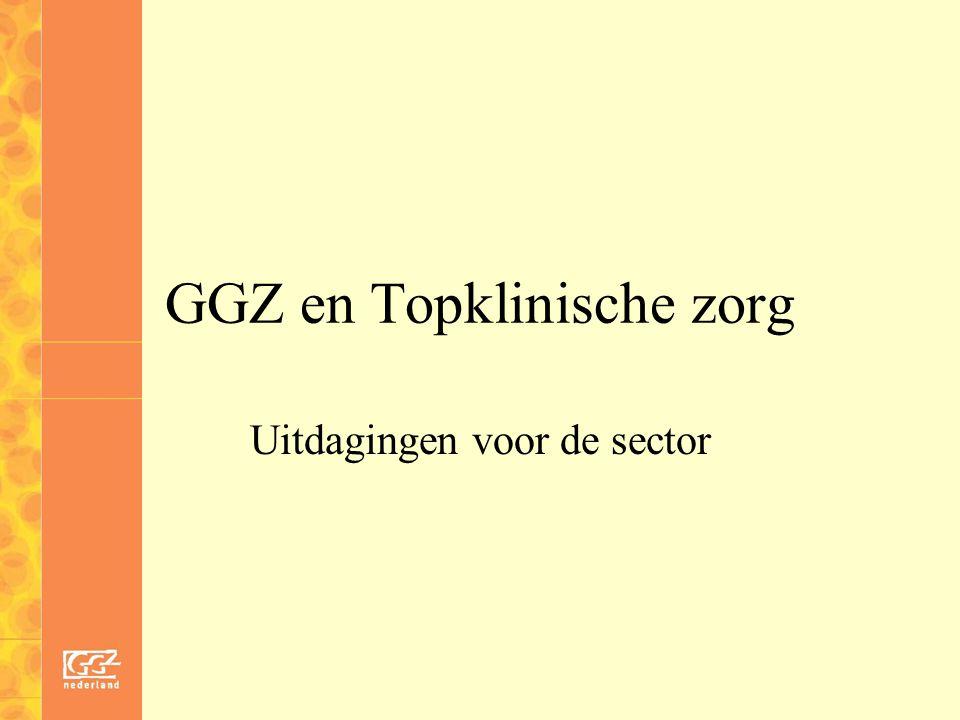 GGZ en Topklinische zorg Uitdagingen voor de sector