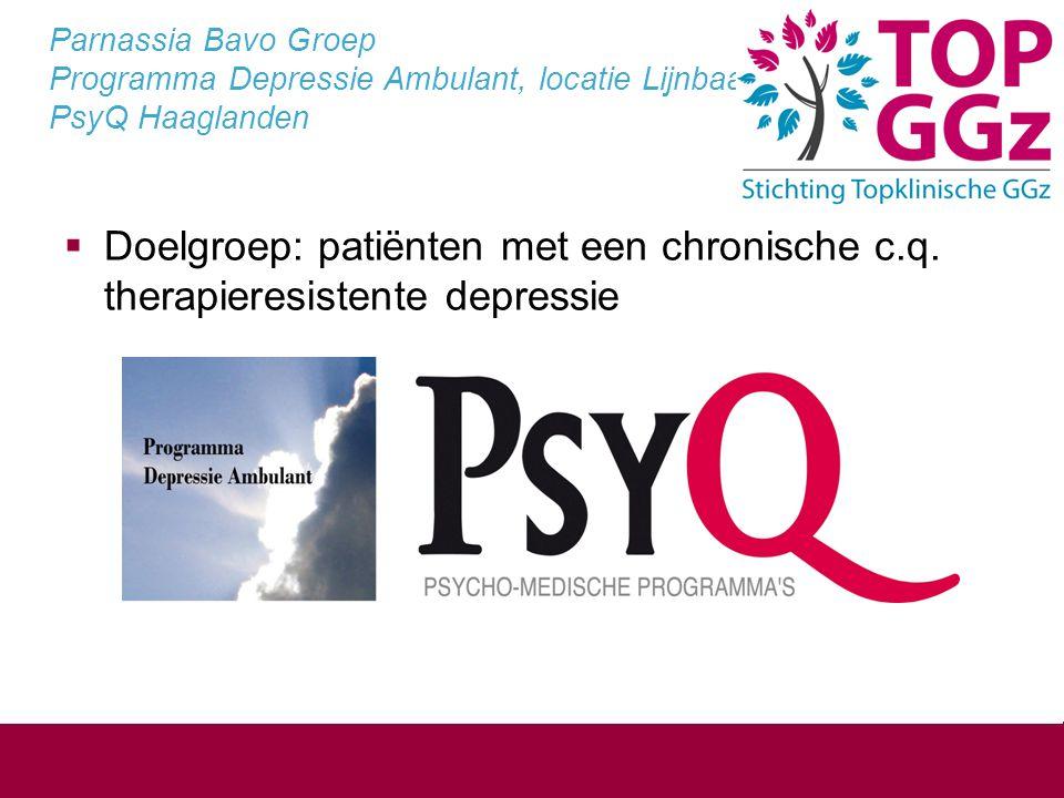Parnassia Bavo Groep Programma Depressie Ambulant, locatie Lijnbaan PsyQ Haaglanden  Doelgroep: patiënten met een chronische c.q.