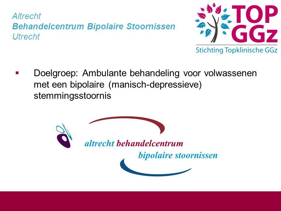 Altrecht Behandelcentrum Bipolaire Stoornissen Utrecht  Doelgroep: Ambulante behandeling voor volwassenen met een bipolaire (manisch-depressieve) stemmingsstoornis bipolaire stoornissen altrecht behandelcentrum