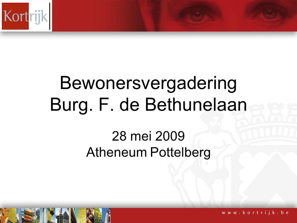 Bewonersvergadering Burg. F. de Bethunelaan 28 mei 2009 Atheneum Pottelberg