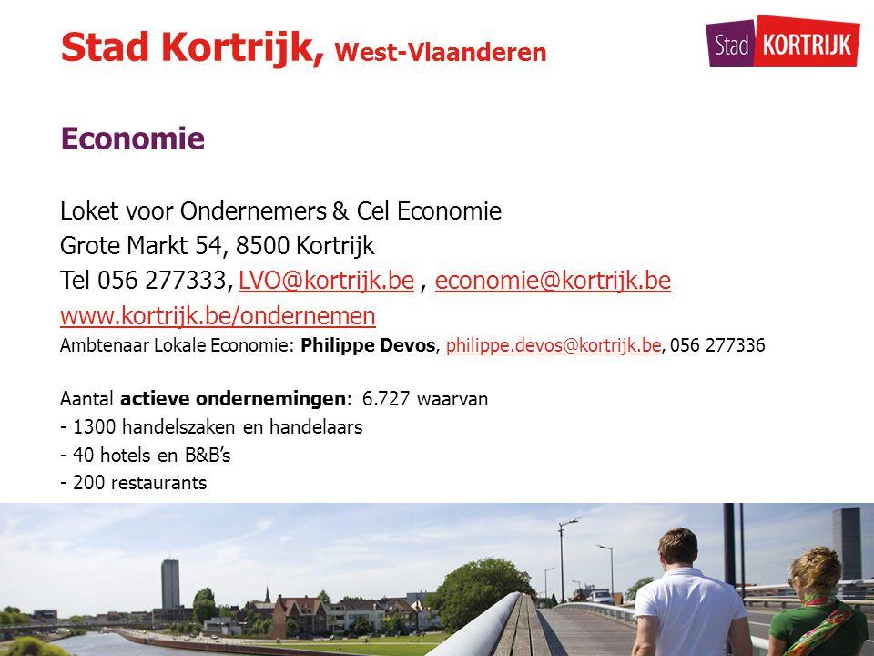 Economie Loket voor Ondernemers & Cel Economie Grote Markt 54, 8500 Kortrijk Tel 056 277333, LVO@kortrijk.be, economie@kortrijk.beLVO@kortrijk.beeconomie@kortrijk.be www.kortrijk.be/ondernemen Ambtenaar Lokale Economie: Philippe Devos, philippe.devos@kortrijk.be, 056 277336philippe.devos@kortrijk.be Aantal actieve ondernemingen: 6.727 waarvan - 1300 handelszaken en handelaars - 40 hotels en B&B's - 200 restaurants Stad Kortrijk, West-Vlaanderen