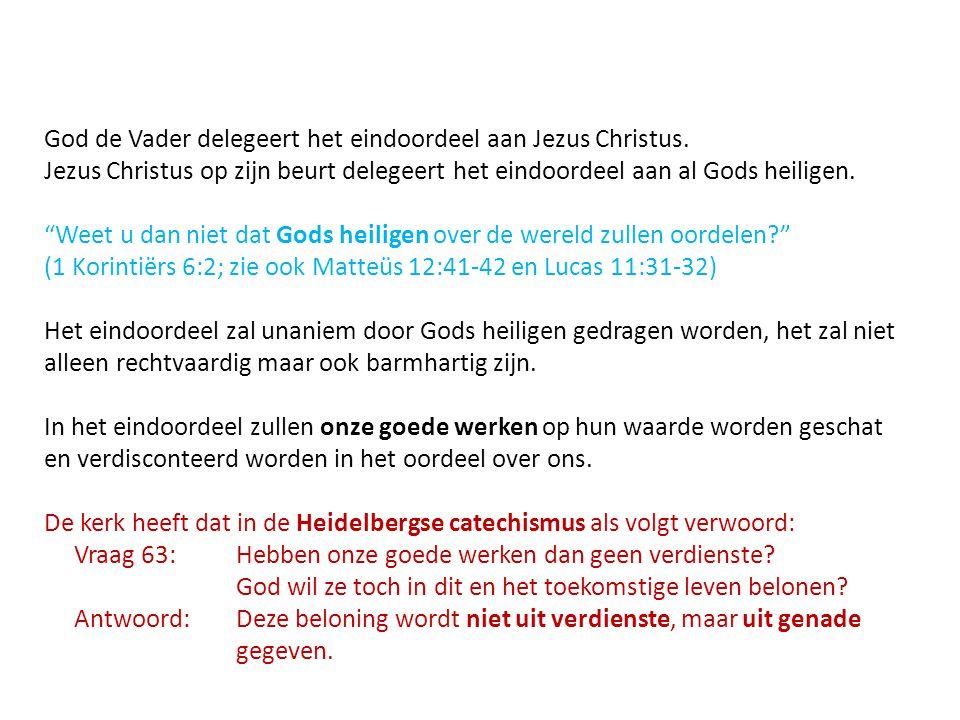 """God de Vader delegeert het eindoordeel aan Jezus Christus. Jezus Christus op zijn beurt delegeert het eindoordeel aan al Gods heiligen. """"Weet u dan ni"""