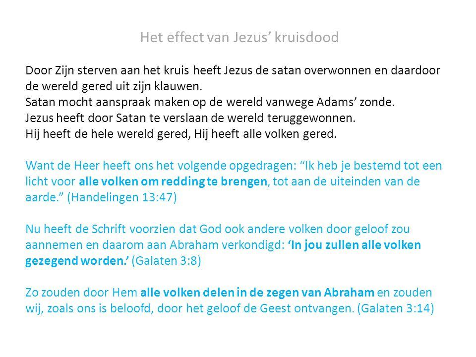 Het effect van Jezus' kruisdood Door Zijn sterven aan het kruis heeft Jezus de satan overwonnen en daardoor de wereld gered uit zijn klauwen. Satan mo