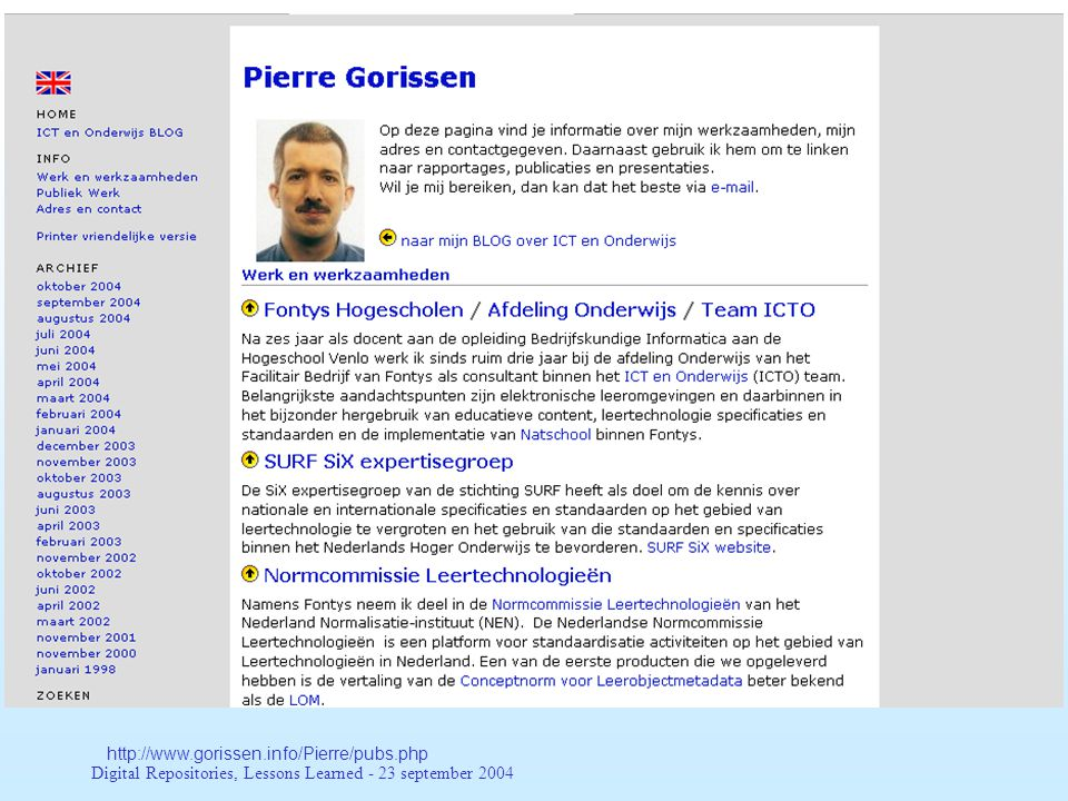 Digital Repositories, Lessons Learned - 23 september 2004 http://www.gorissen.info/Pierre/pubs.php