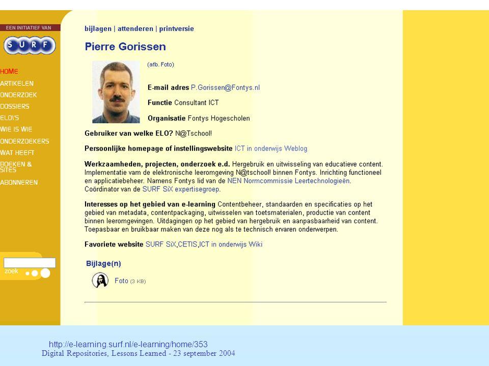 Digital Repositories, Lessons Learned - 23 september 2004 Activiteiten in 2004 Organiseren bijeenkomsten Deelname in IMS consortium Samenwerking met ….