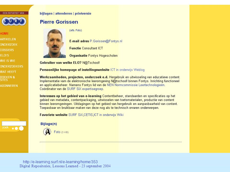 Digital Repositories, Lessons Learned - 23 september 2004 http://www.fontys.nl/facilitairbedrijf/onderwijs/default.asp?idsitestructurenode=55317