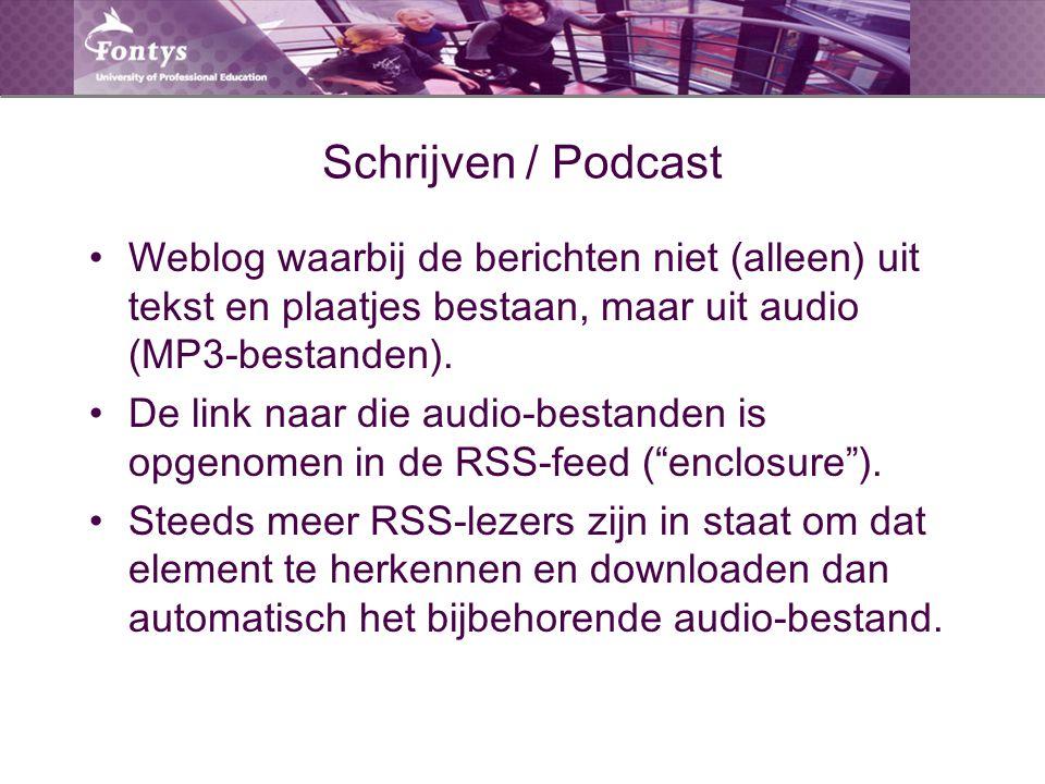 Schrijven / Podcast Weblog waarbij de berichten niet (alleen) uit tekst en plaatjes bestaan, maar uit audio (MP3-bestanden). De link naar die audio-be
