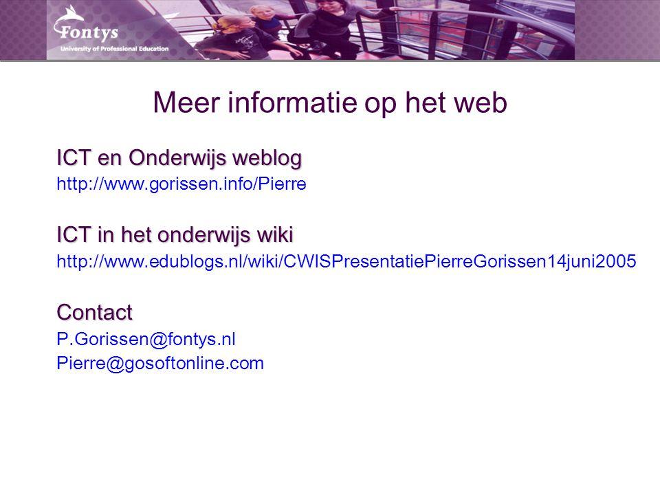 Meer informatie op het web ICT en Onderwijs weblog http://www.gorissen.info/Pierre ICT in het onderwijs wiki http://www.edublogs.nl/wiki/CWISPresentat