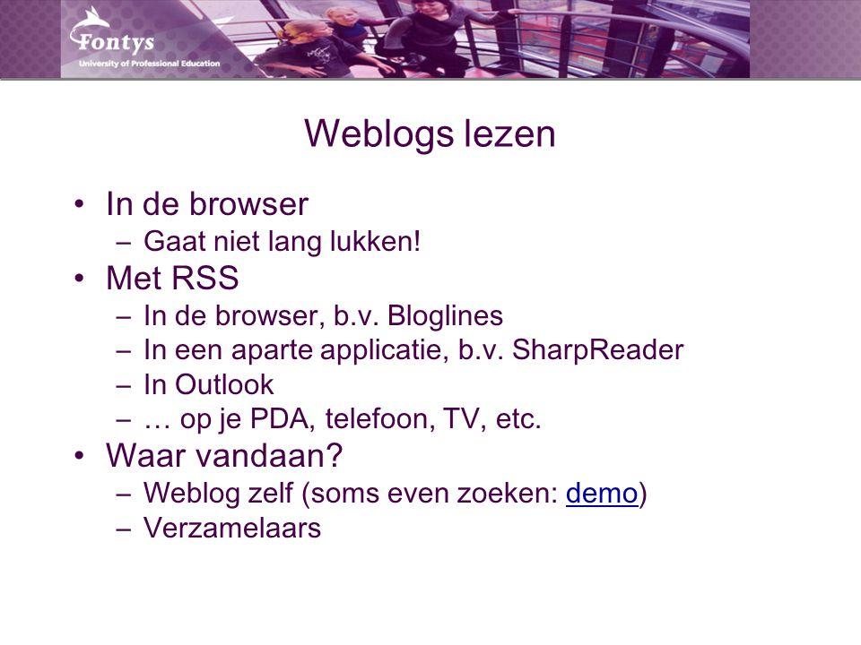 Weblogs lezen In de browser –Gaat niet lang lukken! Met RSS –In de browser, b.v. Bloglines –In een aparte applicatie, b.v. SharpReader –In Outlook –…