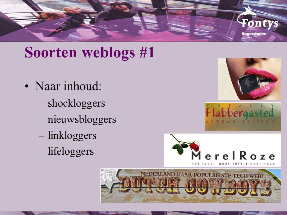 Soorten weblogs #1 Naar inhoud: –shockloggers –nieuwsbloggers –linkloggers –lifeloggers