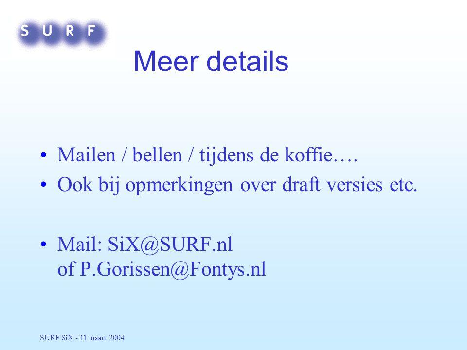 SURF SiX - 11 maart 2004 Meer details Mailen / bellen / tijdens de koffie….