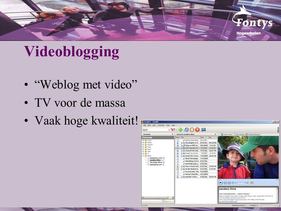 """Videoblogging """"Weblog met video"""" TV voor de massa Vaak hoge kwaliteit!"""