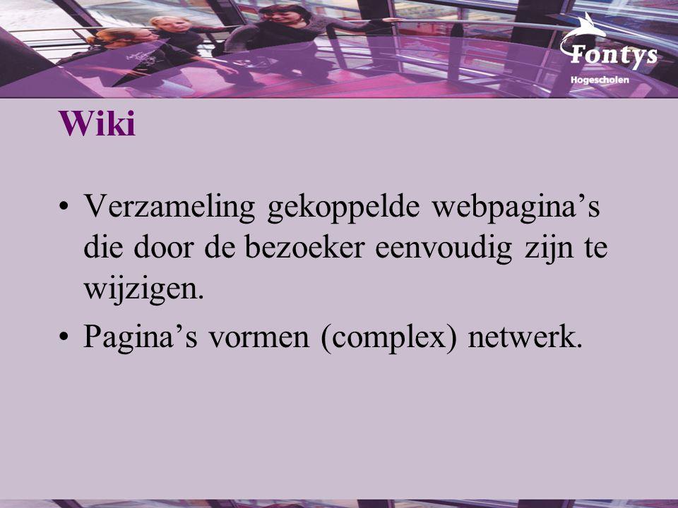 Wiki Verzameling gekoppelde webpagina's die door de bezoeker eenvoudig zijn te wijzigen. Pagina's vormen (complex) netwerk.