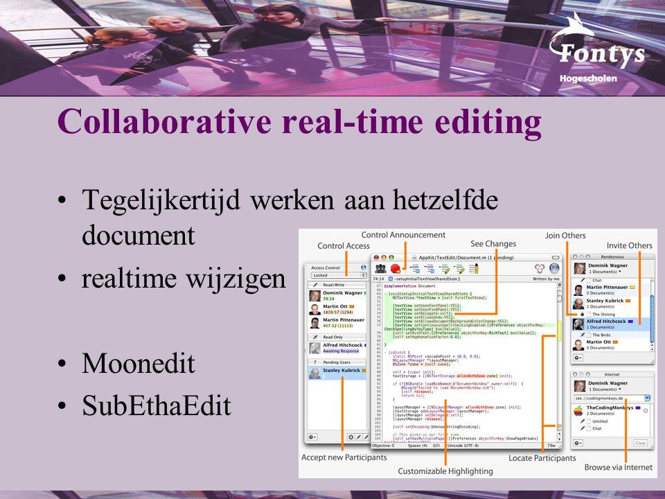 Collaborative real-time editing Tegelijkertijd werken aan hetzelfde document realtime wijzigen Moonedit SubEthaEdit