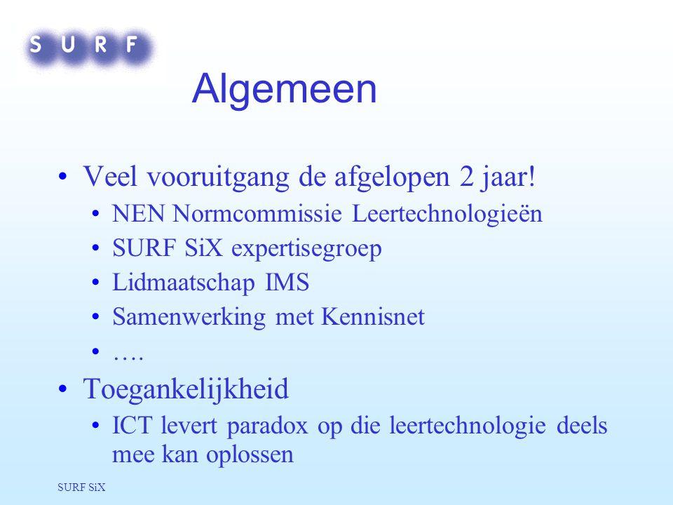 SURF SiX Algemeen Veel vooruitgang de afgelopen 2 jaar.