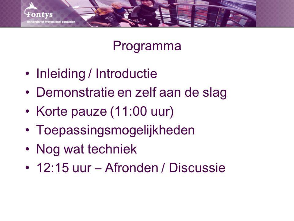 Programma Inleiding / Introductie Demonstratie en zelf aan de slag Korte pauze (11:00 uur) Toepassingsmogelijkheden Nog wat techniek 12:15 uur – Afron