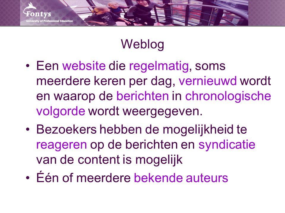 Weblog Een website die regelmatig, soms meerdere keren per dag, vernieuwd wordt en waarop de berichten in chronologische volgorde wordt weergegeven. B