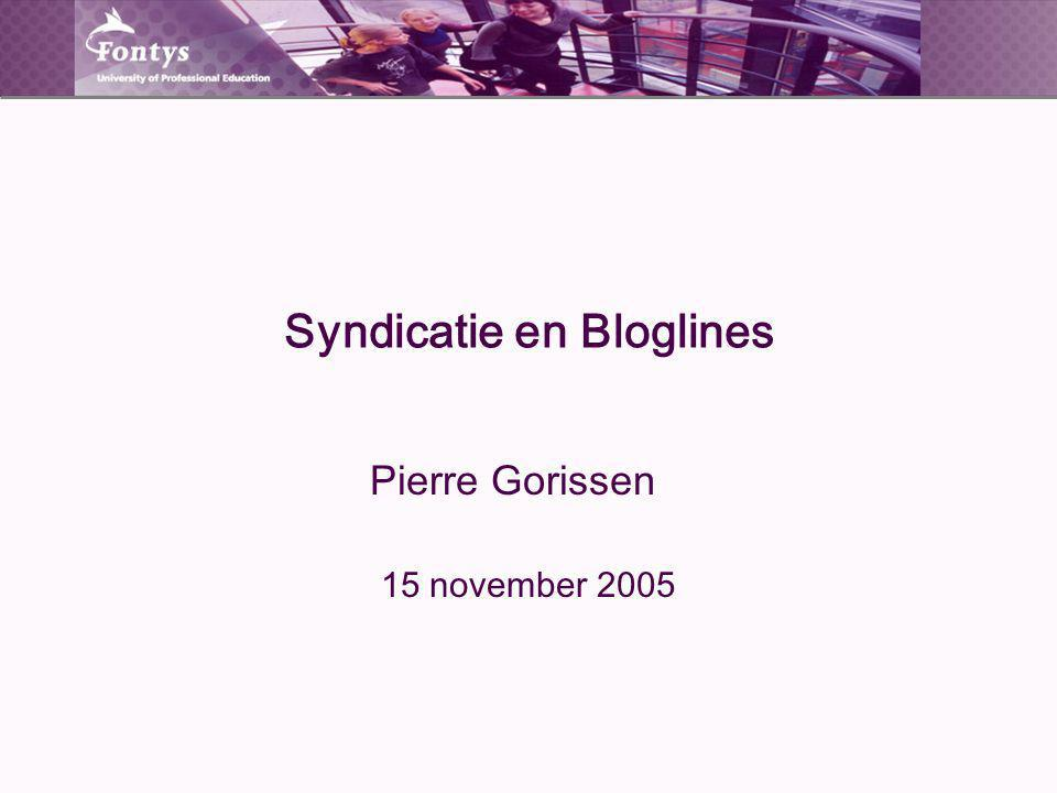 Syndicatie en Bloglines Pierre Gorissen 15 november 2005